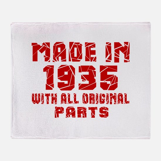 Made In 1935 With All Original Parts Throw Blanket