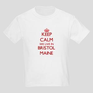 Keep calm we live in Bristol Maine T-Shirt