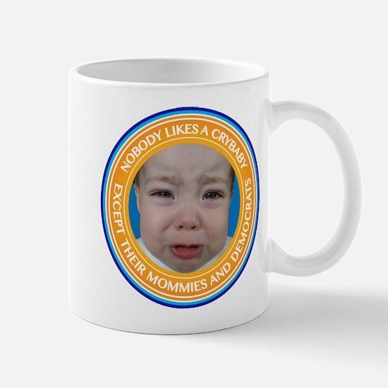 Nobody Likes A Crybaby Mugs