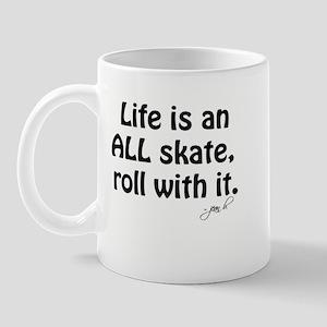 Life is an ALL Skate Mug