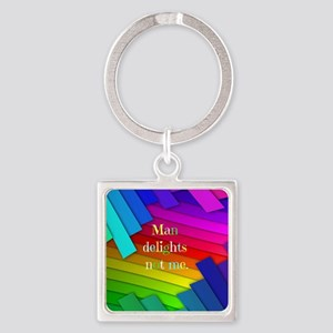 Man delights not me. Square Keychain