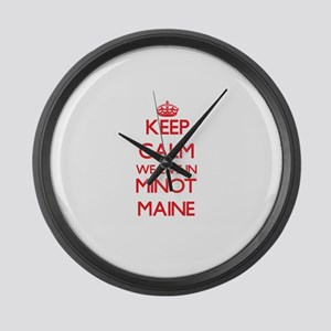 Keep calm we live in Minot Maine Large Wall Clock