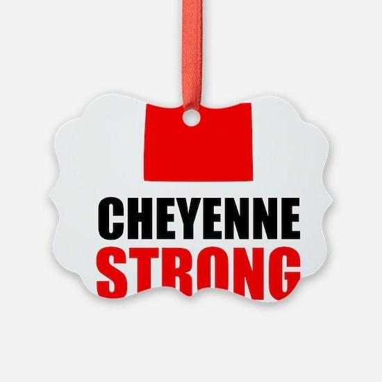 Cheyenne Strong Ornament
