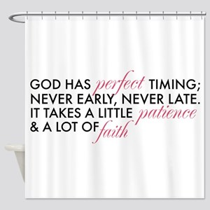 God has Perfect Timing Shower Curtain