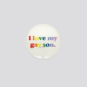I love my gay son. Mini Button