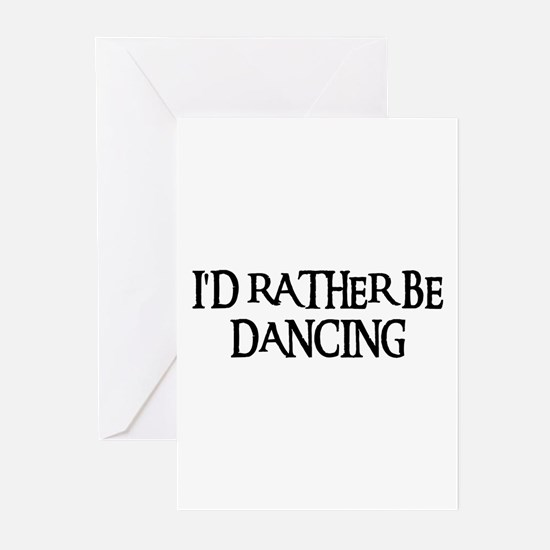 I'D RATHER BE DANCING Greeting Cards (Pk of 10