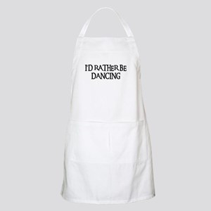 I'D RATHER BE DANCING BBQ Apron