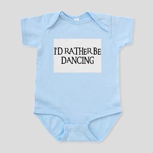 I'D RATHER BE DANCING Infant Bodysuit