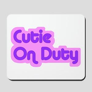 """""""Cutie on Duty"""" Mousepad"""