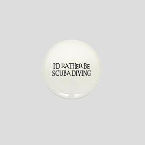 I'D RATHER BE SCUBA DIVING Mini Button