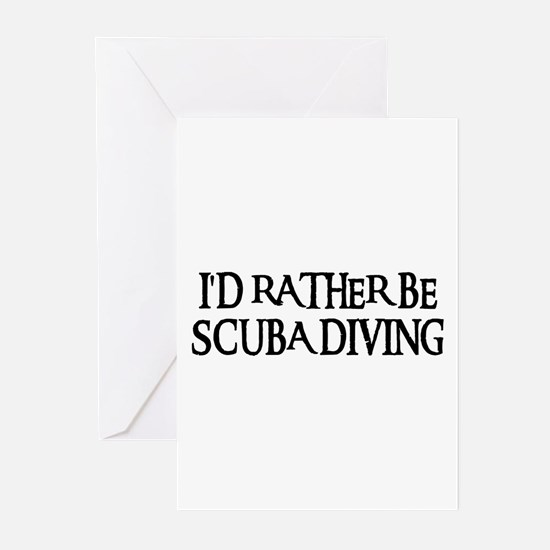 I'D RATHER BE SCUBA DIVING Greeting Cards (Package