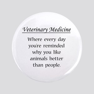 "Vet Med: Animals Better 3.5"" Button"
