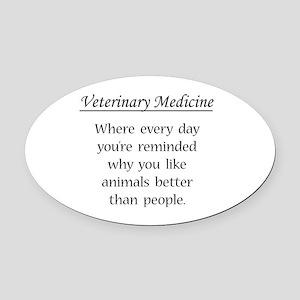 Vet Med: Animals Better Oval Car Magnet