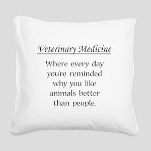 Vet Med: Animals Better Square Canvas Pillow