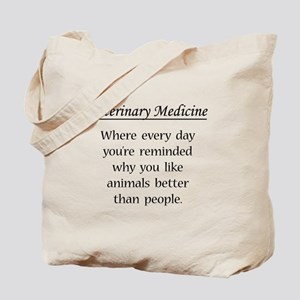 Vet Med: Animals Better Tote Bag