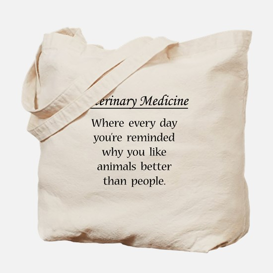 Vet Med: Animals Better Tote Bag