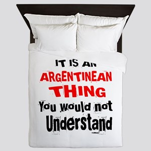 It Is Argentine or Argentinean Thing Queen Duvet