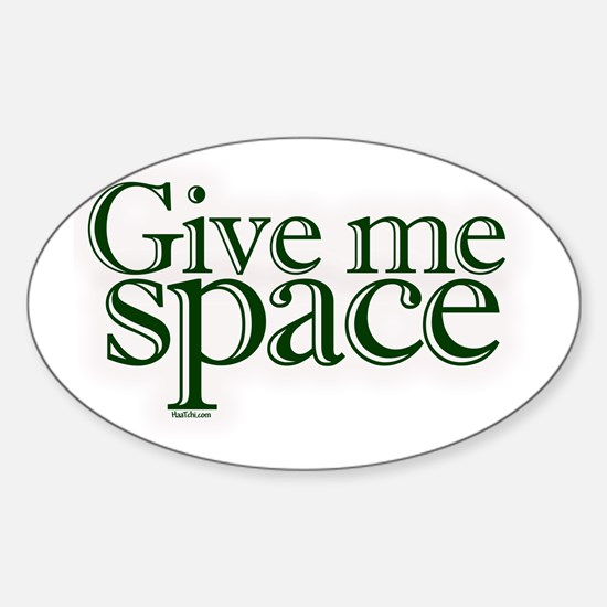 Give me space Oval Decal