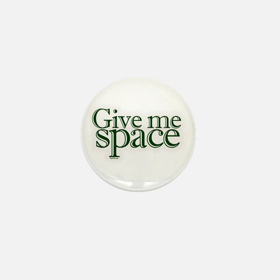 Give me space Mini Button