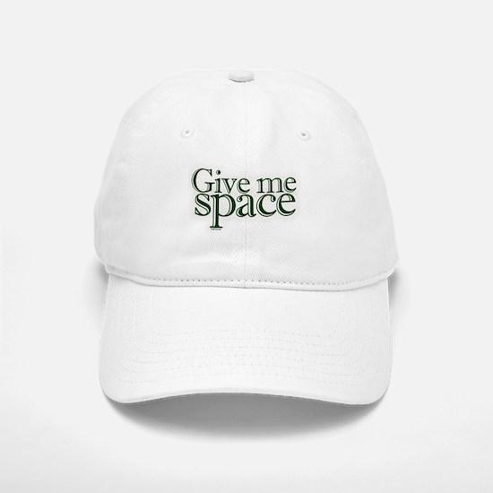 Give me space Baseball Baseball Cap