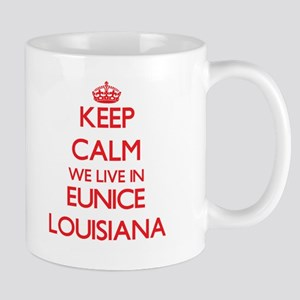 Keep calm we live in Eunice Louisiana Mugs