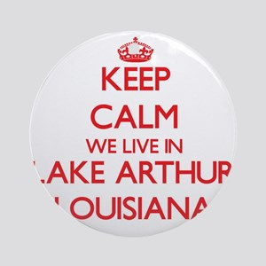 Keep calm we live in Lake Arthur Ornament (Round)