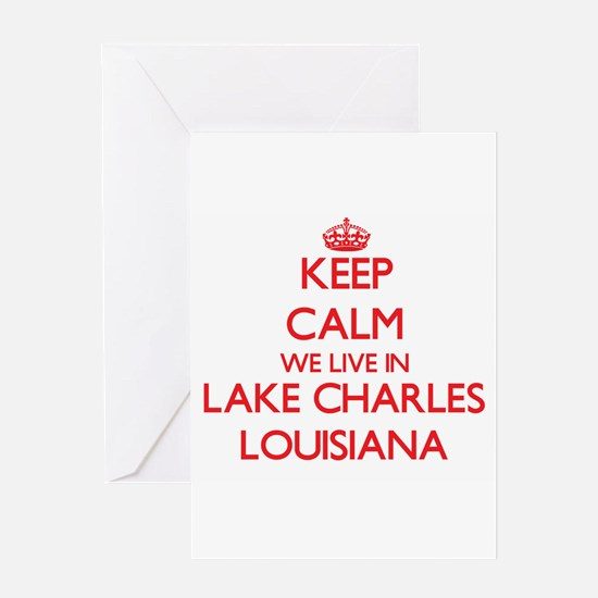 Keep calm we live in Lake Charles L Greeting Cards