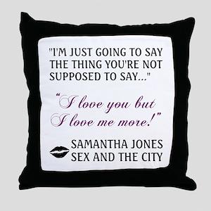 I LOVE ME MORE Throw Pillow