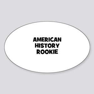 American History Rookie Oval Sticker