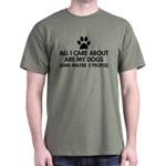 All I Care About Are My Dogs Saying Dark T-Shirt