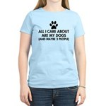 All I Care About Are My Dogs Women's Light T-Shirt