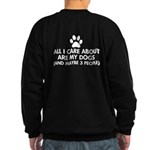 All I Care About Are My Dogs Say Sweatshirt (dark)