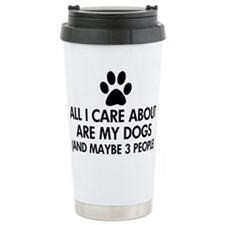 All I Care About Are My Stainless Steel Travel Mug