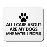 All I Care About Are My Dogs Saying Mousepad