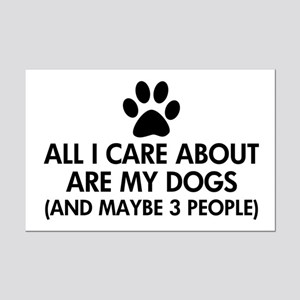 All I Care About Are My Dogs Say Mini Poster Print