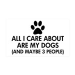 All I Care About Are My Dogs Sayi 35x21 Wall Decal
