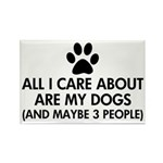 All I Care About Are My Dogs Sayi Rectangle Magnet