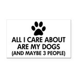 All I Care About Are My Dogs Rectangle Car Magnet