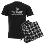 All I Care About Are My Dogs S Men's Dark Pajamas