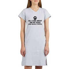 All I Care About Are My Dogs Sa Women's Nightshirt