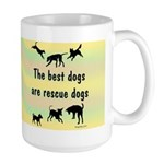 Best Dogs Are Rescues Large Mug