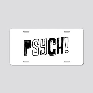 Psych! Aluminum License Plate