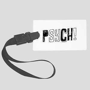 Psych! Luggage Tag