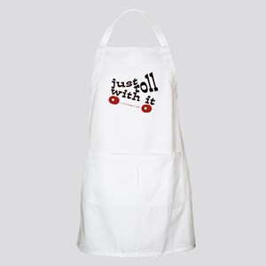 JUST ROLL WITH IT BBQ Apron