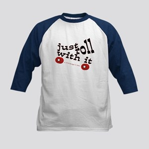 JUST ROLL WITH IT Kids Baseball Jersey
