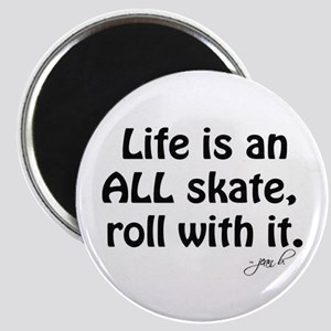 JUST ROLL WITH IT Magnet