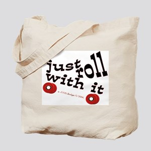 JUST ROLL WITH IT Tote Bag