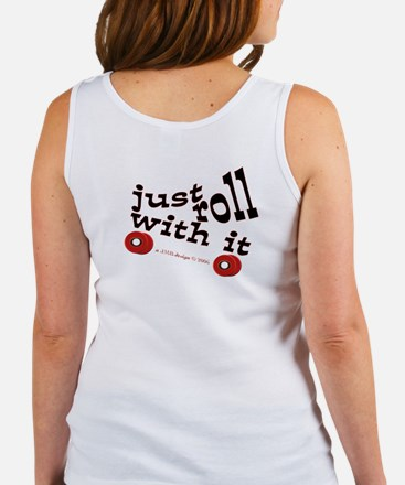 JUST ROLL WITH IT Women's Tank Top