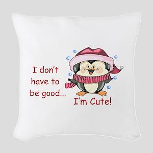 IM CUTE! Woven Throw Pillow