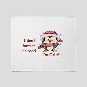 IM CUTE! Throw Blanket